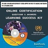 70-305 DEV&IMPLEMENT WEB APPS W/MS VS BASIC.NET&MS VS STUDIO.NET Online Certification Learning Success Kit