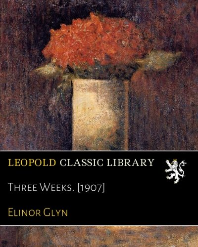 Three Weeks. [1907] ebook