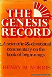 img - for THE GENESIS RECORD a scientific and devotional commentary on the Book of Beginnings book / textbook / text book