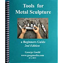 Tools for Metal Sculpture 2nd Edition