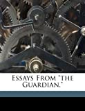 Essays from the Guardian,, Pater Walter 1839-1894, 1173220887