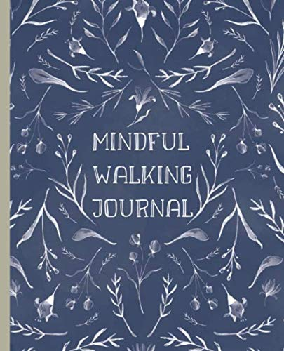 Mindful Walking Journal: Guided walking meditation and nature therapy | Ideal for practicing forest bathing and Shinrin Yoku | Inspirational nature quotes | 48 walks