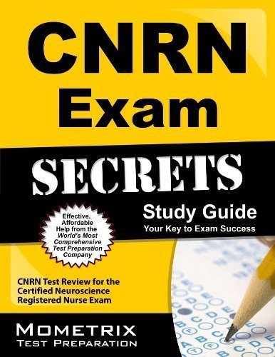 CNRN Exam Secrets Study Guide: CNRN Test Review for the Certified Neuroscience Registered Nurse Exam by CNRN Exam Secrets Test Prep Team Published by Mometrix Media LLC 1 Stg edition (2013) Paperback
