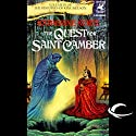 The Quest for Saint Camber: The Histories of King Kelson, Book 3 Hörbuch von Katherine Kurtz Gesprochen von: Nick Sullivan