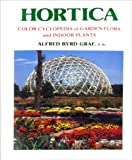 Hortica : Color Cyclopedia of Garden Flora and Exotic Plants Indoors, Graf, Alfred Byrd, 0911266259