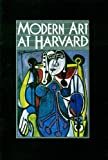 Modern Art at Harvard, Jones, Caroline A. and Coolidge, John, 0896595927