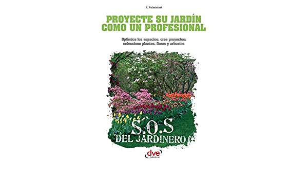 Proyecte su jardín como un profesional (Spanish Edition) - Kindle edition by Flaminia Palminteri. Crafts, Hobbies & Home Kindle eBooks @ Amazon.com.