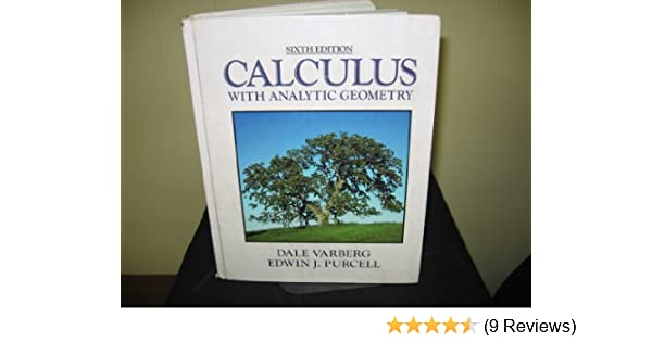 Calculus with analytic geometry dale e varberg edwin j purcell calculus with analytic geometry dale e varberg edwin j purcell 9780131177550 amazon books fandeluxe Choice Image