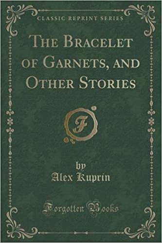 The Bracelet of Garnets, and Other Stories by Alex Kuprin