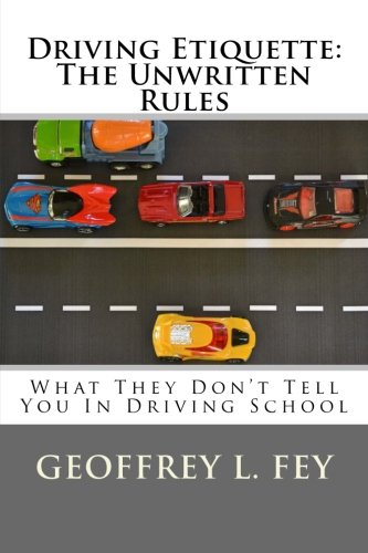 Download Driving Etiquette: The Unwritten Rules: What They Don't Tell You In Driving School ebook