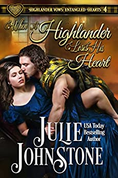 When a Highlander Loses His Heart (Highlander Vows: Entangled Hearts Book 4) by [Johnstone, Julie]