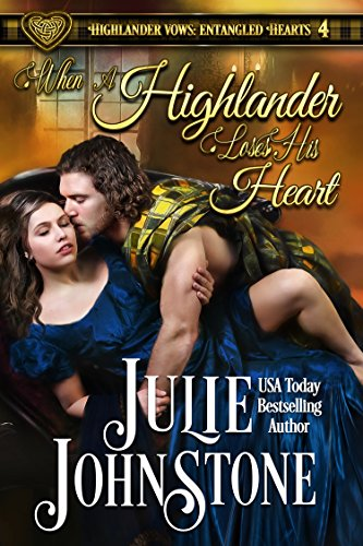 When a Highlander Loses His Heart (Highlander Vows: Entangled Hearts Book ()