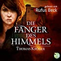 Die Fänger des Himmels Hörbuch von Thomas Krüger Gesprochen von: Rufus Beck