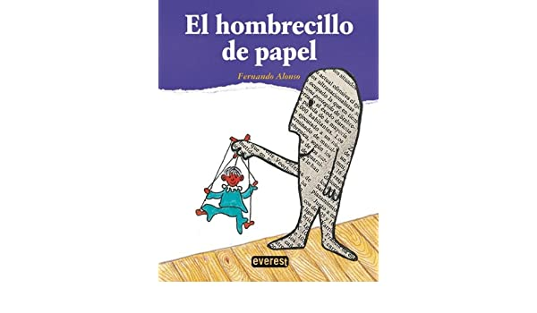 El Hombrecillo De Papel / The Newspaper Man (Spanish Edition): Fernando Alonso: 9788444141084: Amazon.com: Books