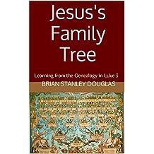 Jesus's Family Tree: Learning from the Genealogy in Luke 3