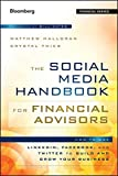 The Social Media Handbook for Financial Advisors: How to Use LinkedIn, Facebook, and Twitter to Build and Grow Your Business