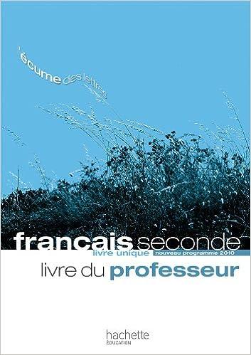 Francais 2de Livre Du Professeur Livre Unique Valerie