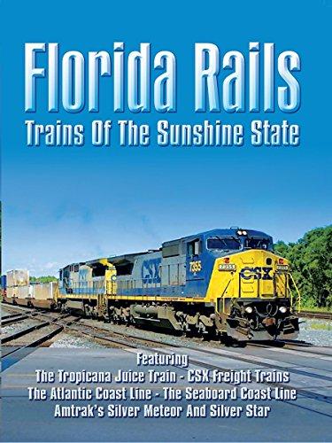 Florida Rails  Trains Of The Sunshine State