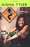 Swerve: Reckless Observations of a Postmodern Girl by Tyler, Aisha (2004) Hardcover