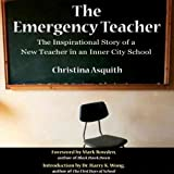 The Emergency Teacher: The Inspirational Story of a New Teacher in an Inner City School