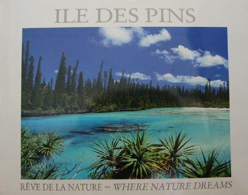 (Ile Des Pins: Reve De La Nature/ Where Nature Dreams)
