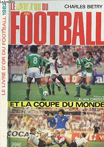 Le Livre D Or Du Football Tome 1982 Le Livre D Or Du