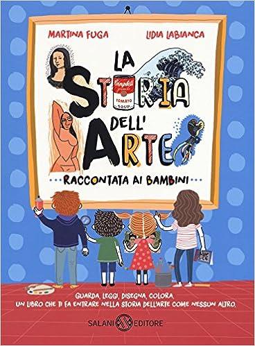 Amazonit La Storia Dellarte Raccontata Ai Bambini Martina Fuga