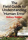 Product review for The Field Guide to Understanding 'Human Error'