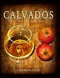 Calvados, Flame Grape Press Staff and Charles Neal, 061544640X