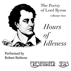 The Poetry of Lord Byron, Volume II: Hours of Idleness