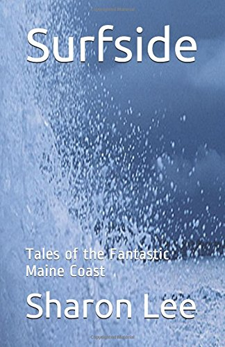 Surfside: Tales of the Fantastic Maine Coast (Archers Beach)