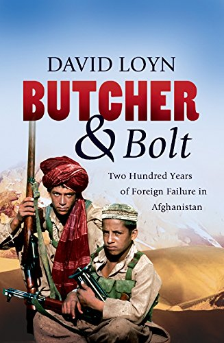 Butcher & Bolt: Two Hundred Years of Foreign Failure in Afghanistan PDF
