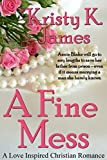 A Fine Mess: A Love Inspired Christian Romance