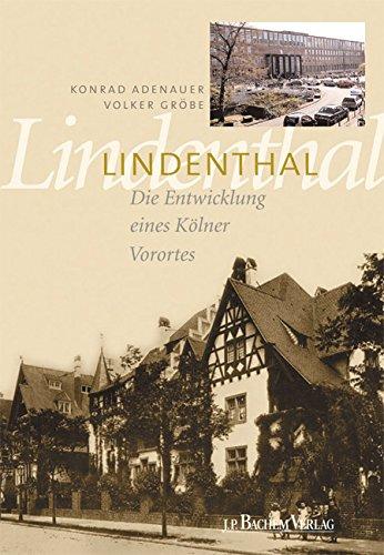 Lindenthal: Die Entwicklung eines KÖlner Vororts