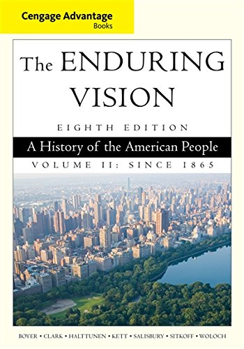 2: Cengage Advantage Series: The Enduring Vision: A History of the American People, Volume II (Cengage Advantage Books)
