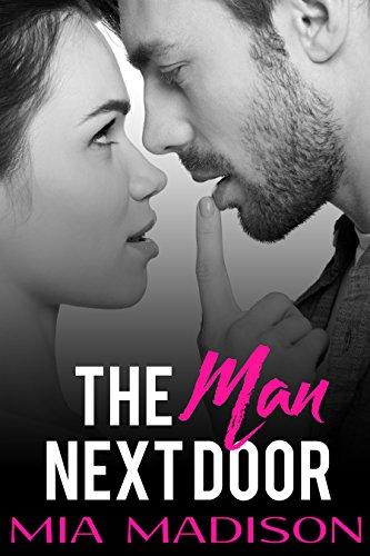 Man Next Door (The Man Next Door (An Older Man / Younger Woman Romance))