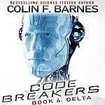 Code Breakers: Delta | Colin F. Barnes