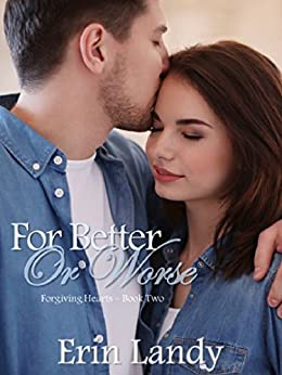 For Better or Worse (Forgiving Hearts Trilogy Book 2)