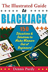 Illustrated Guide to Blackjack: 150 Situations & Solutions to Make Winners Out of Beginners