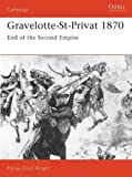 img - for Gravelotte-St-Privat 1870: End of the Second Empire (Campaign) book / textbook / text book