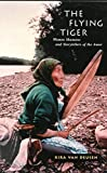 The Flying Tiger: Women Shamans and Storytellers of the Amur...