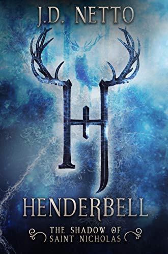 Henderbell: The Shadow of Saint Nicholas, by J.D. Netto