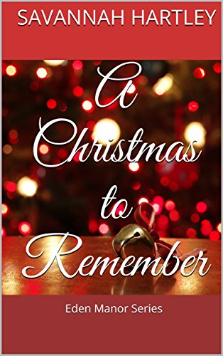 A Christmas to Remember: Eden Manor Series by [Hartley, Savannah]