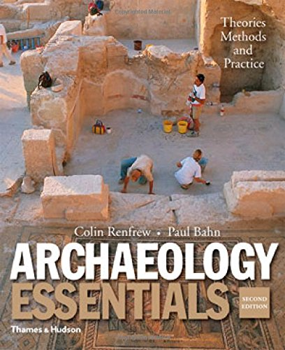 Kv Shelf Finish - Archaeology Essentials: Theories, Methods, and Practice (Second Edition)