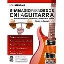 Gimnasio para dedos en la guitarra: Desarrolla resistencia, coordinación, destreza y
