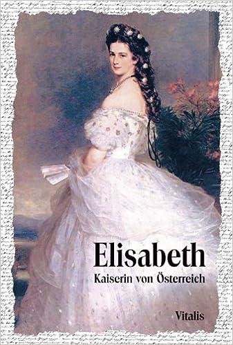 Elisabeth Kaiserin Von österreich Amazonde Karl Tschuppik Bücher