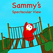 Sammy's Spectacular View (Sammy Bird Ser