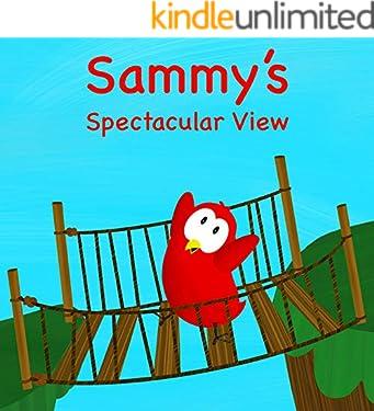 Sammy's Spectacular View (Sammy Bird Series)