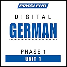 German Phase 1, Unit 01: Learn to Speak and Understand German with Pimsleur Language Programs Audiobook by Pimsleur Narrated by Pimsleur