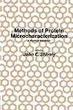 Methods of Protein Microcharacterization: A Practical Handbook (Biological Methods)